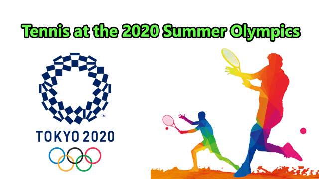 Tennis at the 2020 Summer Olympics